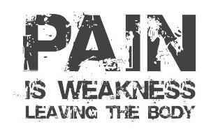 pain-is-weakness-leaving-the-body1